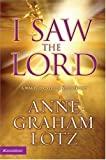 I Saw the Lord, Anne Graham Lotz, 0310271681