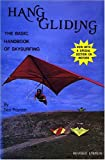 Hang Gliding: The Basic Handbook of...