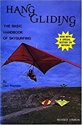 Hang Gliding: The Basic Handbook of Ultralight Flying,