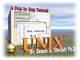 UNIX/Linux Fundamentals : A Multimedia Step-by-Step Tutorial by the Professor, Sinclair, James A., 0975352148