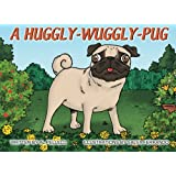 A Huggly-Wuggly-Pug