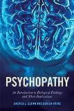 Psychopathy, Andrea L. Glenn and Adrian Raine, 081474544X