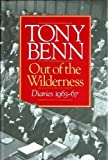 Out of the Wilderness: Diaries, 1963-67