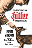 Some Thoughts on Hitler and Other Essays, Irmin Vinson and Greg Johnson, 1935965263