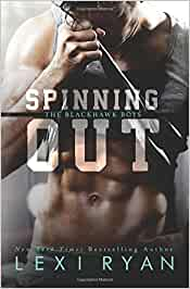 Spinning Out: Volume 1 (The Blackhawk Boys): Amazon.es: Ryan, Lexi ...