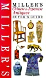 Miller's Chinese and Japanese Antiques, Peter Wain and Jo Wood, 1840001275