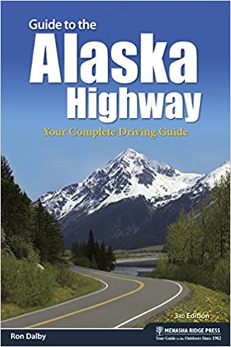 Guide to the Alaska Highway: Your Complete Driving Guide ...