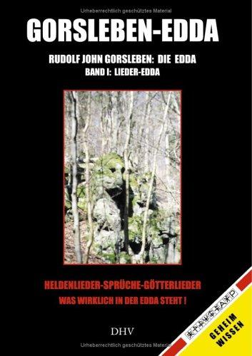 Die Edda, Band 1. Lieder- Edda. Heldenlieder, Sprüche, Götterlieder - was wirklich in der Edda steht.