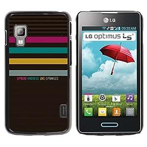 For LG Optimus L5 II Dual E455 E460 Case , Quote Text Kindness Pattern Pastel - Diseño Patrón Teléfono Caso Cubierta Case Bumper Duro Protección Case Cover Funda