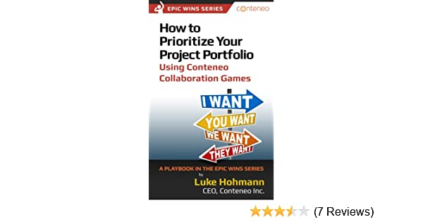 Amazon how to prioritize your project portfolio using conteneo amazon how to prioritize your project portfolio using conteneo collaboration games a playbook in the epic wins series ebook luke hohmann kindle fandeluxe Gallery