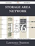 Storage Area Network 156 Success Secrets - 156 Most Asked Questions on Storage Area Network - What You Need to Know, Lawrence Stanton, 1488528454