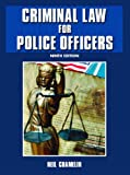 Criminal Law for Police Officers, Neil C. Chamelin, 0131188127
