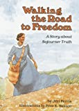 Walking the Road to Freedom, Jeri Chase Ferris, 0876143184