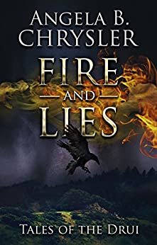 Fire and Lies (Tales of the Drui Book 2) by [Chrysler, Angela]