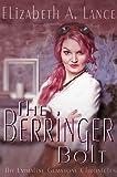The Berringer Bolt: The Emmaline Gemstone Chronicles