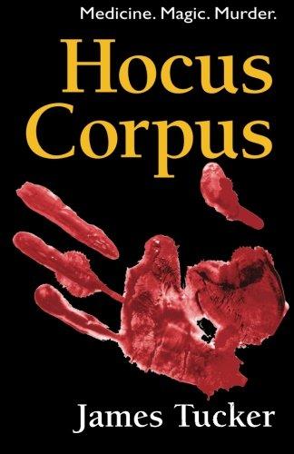 Hocus Corpus James Tucker 9781479162642 Amazoncom Books