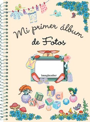 Mi primer album de fotos / My first photo album (Spanish Edition) by Imaginador