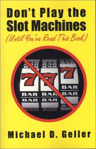 Don't Play the Slot Machines (Until You've Read This Book) pdf epub