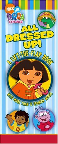 All Dressed Up!: A Lift-the-Flap Book (Dora The Explorer)