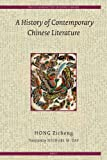 A History of Contemporary Chinese Literature, Zicheng, Hong, 9004157549
