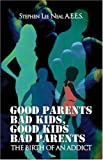 Good Parents Bad Kids, Good Kids Bad Parents, Stephen Neal, 1424153840