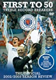 First to 50: Treble Record Breakers, Rangers Football Club - The Official 2002/2003  Season Review [DVD]