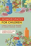 Homeopathy for Children, Gabrielle Pinto and Murray Feldman, 0722530447