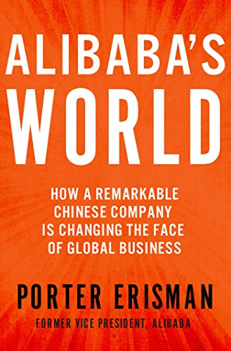 Image of Alibaba's World: How a Remarkable Chinese Company is Changing the Face of Global Business
