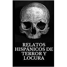 Relatos hispánicos de terror y locura (Spanish Edition)