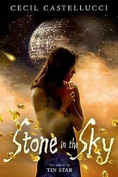 Stone in the Sky (Tin Star) by [Castellucci, Cecil]