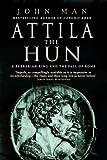 Attila the Hun by John Man front cover