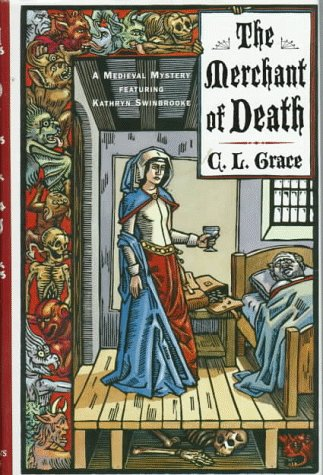The Merchant of Death (BEING THE THIRD OF THE CANTERBURY TALES OF KATHYN SWINBROOKE, LEECH AND PHYSICIAN)