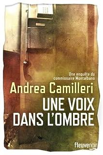 Une voix dans l'ombre [Une enquête du commissaire Montalbano], Camilleri, Andrea