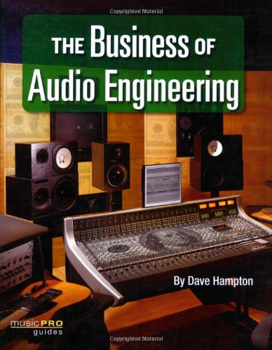 The Business of Audio Engineering (Hal Leonard Music Pro Guides) PDF