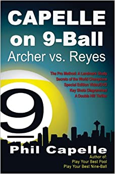 Book Capelle on 9-Ball: Archer v. Reyes: Johnny Archer vs. Efren Reyes, Sands Regency Open 23, June, 1996