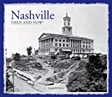 Nashville Then and Now®