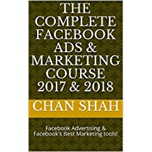 The Complete Facebook Ads & Marketing Course 2017 & 2018: Facebook Advertising & Facebook's  Best Marketing tools!