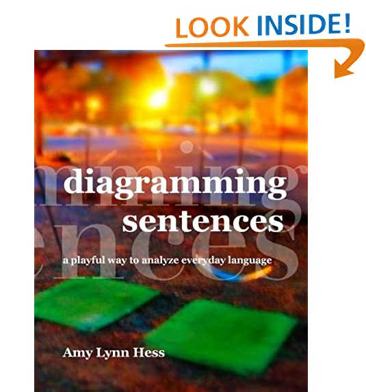 Diagramming sentences amazon diagramming sentences a playful way to analyze everyday language ccuart Images