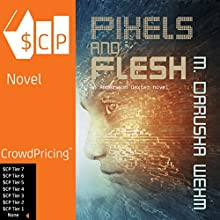 Pixels and Flesh: Andersson Dexter, Book 4 Audiobook by M. Darusha Wehm Narrated by M. Darusha Wehm