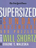 The New York Times Supersized Book of Sunday Crosswords, Will Shortz, 031236122X