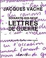 Soixante-dix-neuf lettres de guerre par Vaché