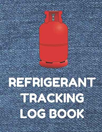 Refrigerant Tracking Log Book: Section 609 MACS for HVAC Technicians, Denim Cover (Refrigerant Tank Rack)