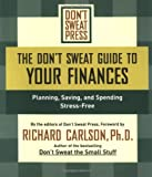 The Don't Sweat Guide to Your Finances, Don't Sweat Press Editors, 1401307590