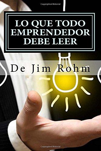 Lo Que Todo Emprendedor Debe Leer (Spanish Edition)