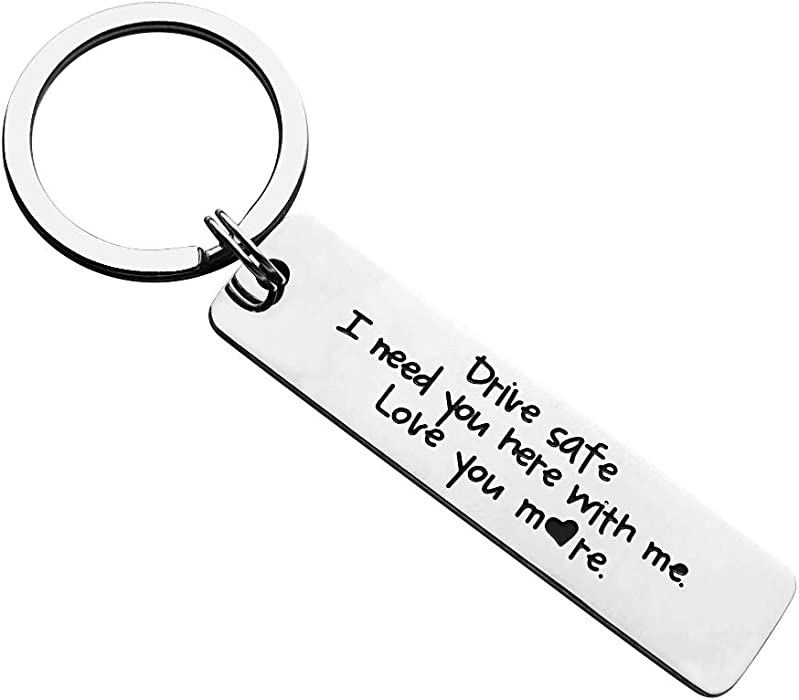 Boyfriend Gifts Drive Safe Keychain I Need You Here with Me Love You More  Trucker Husband Gift Dad Gift Valentines Day