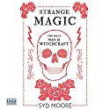 Strange Magic Audiobook by Syd Moore Narrated by Julia Barrie