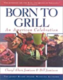 Born to Grill, Cheryl Alters Jamison and Bill Jamison, 1558321128