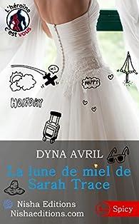 La lune de miel de Sarah Trace par Dyna Avril