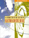 An Introduction to the Creation of Electroacoustic Music 9780534214500
