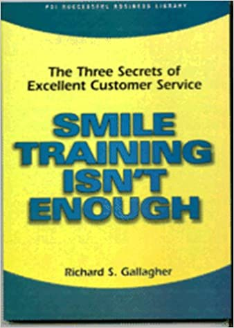 Smile Training Isn't Enough: The Three Secrets of Excellent Customer